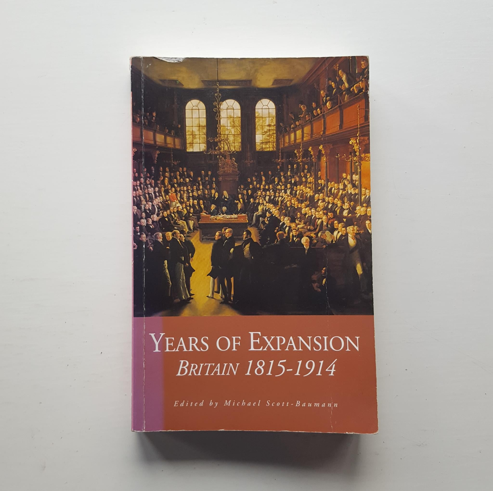Years of Expansion Britain 1815-1914 by Michael Scott-Baumann (ed)