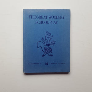 The Great Woodsey School Play by Edward Holmes