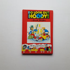 Do Look Out Noddy! by Enid Blyton