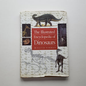The Illustrated Encyclopedia of Dinosaurs by Dr David Norman