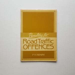 Penalties for Road Traffic Offences by P.N. Niekirk