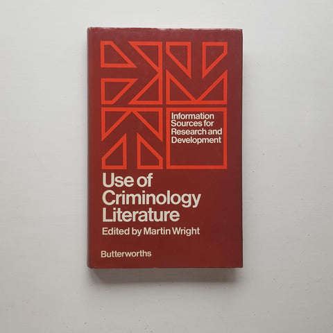 Use of Criminology Literature by Martin Wright (ed)
