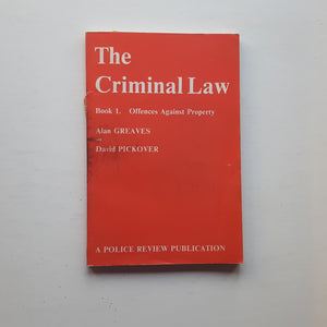 The Criminal Law Book 1 by Alan Greaves and David Pickover