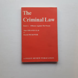 The Criminal Law Book 2 by Alan Greaves and David Pickover