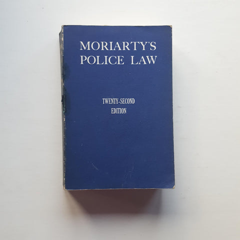 Moriarty's Police Law by Sir William J. Williams
