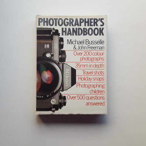 Photographer's Handbook by Michael Bussell & John Freeman