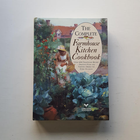 The Complete Farmhouse Kitchen Cookbook by Mary Watts (ed)