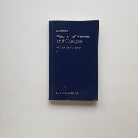 Powers of Arrest and Charges by Fred Calvert