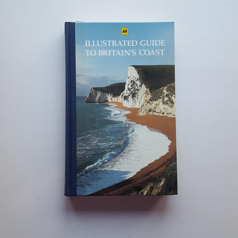 AA Illustrated Guide to Britain's Coast by The Reader's Digest Association