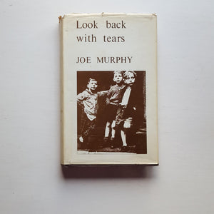 Look Back With Tears by Joe Murphy