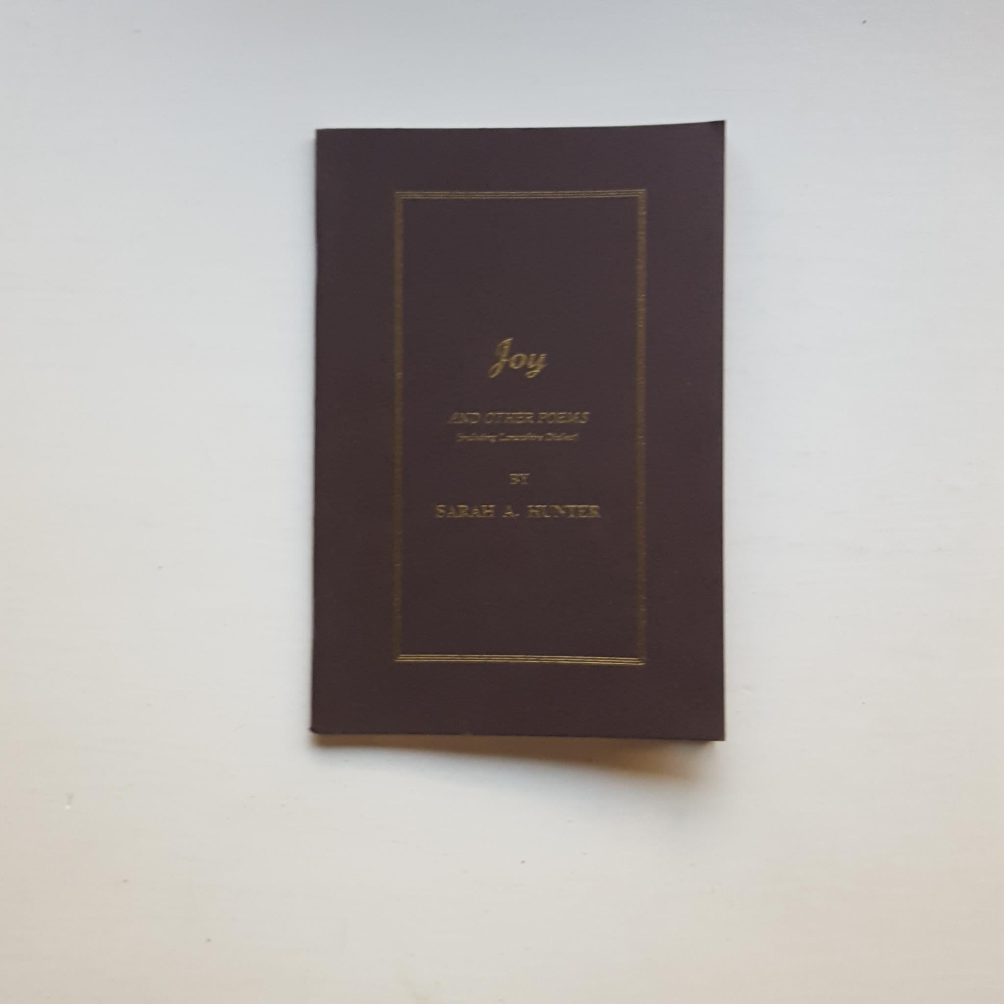 Joy and Other Poems by Sarah A Hunter