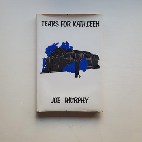 Tears for Kathleen by Joe Murphy