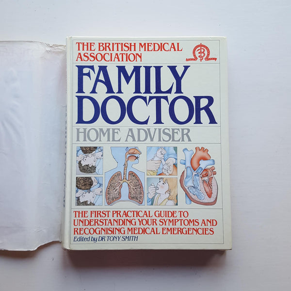 The British Medical Association Family Doctor Home Advisor by Dr Tony Smith (ed)