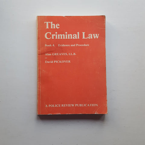 The Criminal Law Book 4 by Alan Greaves and David Pickover