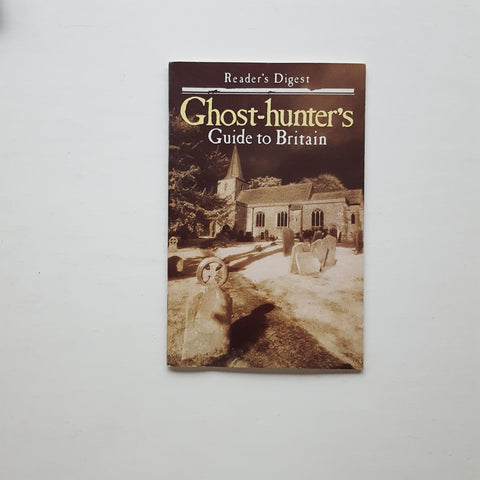 Ghost-hunter's Guide to Britain by Edward Grey