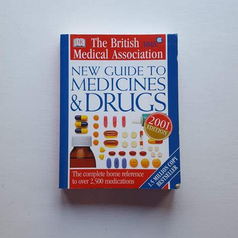 The BMA New Guide to Medicines & Drugs by John A. Henry (ed)