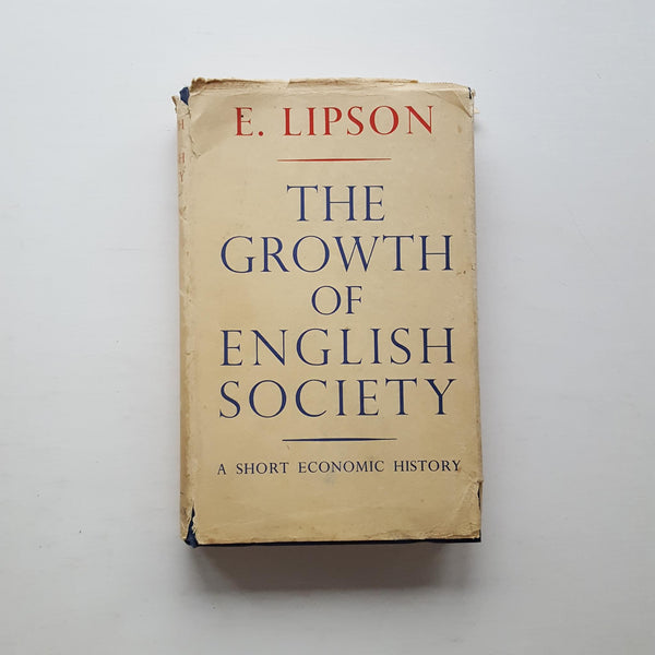 The Growth of English Society by E. Lipson