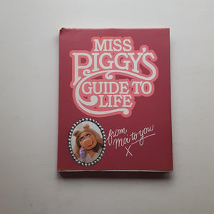 Miss Piggy's Guide to Life by Henry Beard