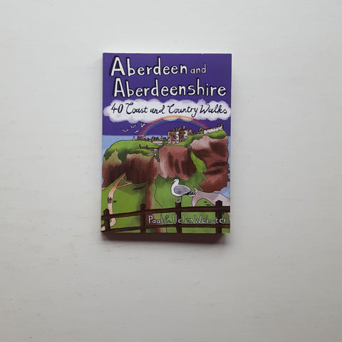 Aberdeen and Aberdeenshire by Paul and Helen Webster