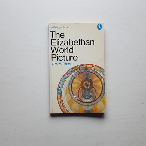 The Elizabethan World Picture by E.M.W. Tillyard
