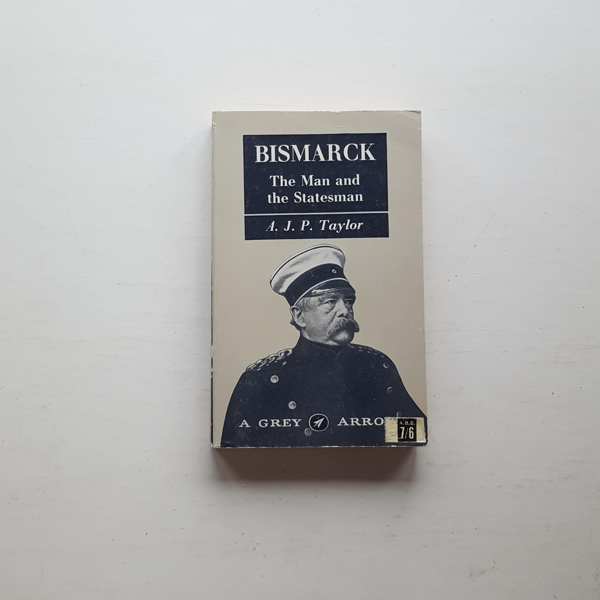 Bismark: The Man and the Statesman by A.J.P. Taylor