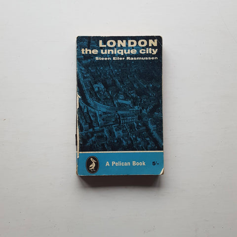 London: The Unique City by Steen Eiler Rasmussen