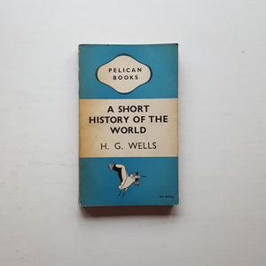 A Short History of the World by H.G. Wells