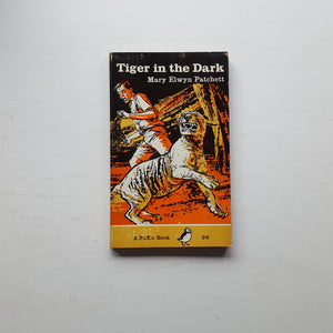 Tiger in the Dark by Mary Elwyn Patchett
