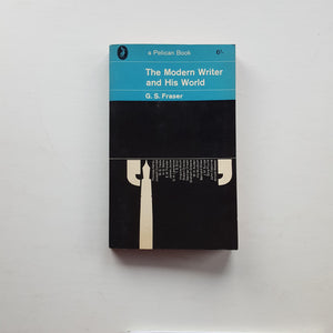 The Modern Writer and His World by G.S. Fraser