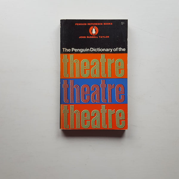 The Penguin Dictionary of the Theatre by John Russell Taylor