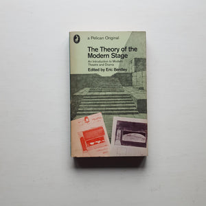 The Theory of the Modern Stage by Eric Bentley (ed)