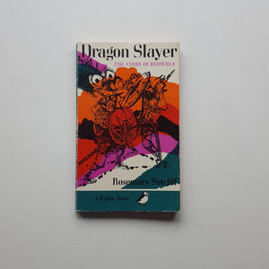 Dragon Slayer by Rosemary Sutcliff