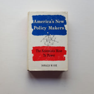America's New Policy Makers by Donald W. Cox