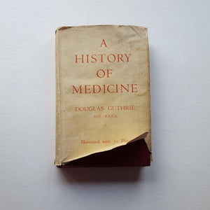 A History of Medicine by Douglas Guthrie