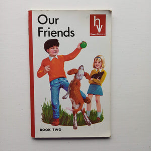 Our friends by Fred J. Schonell and Irene Serjeant