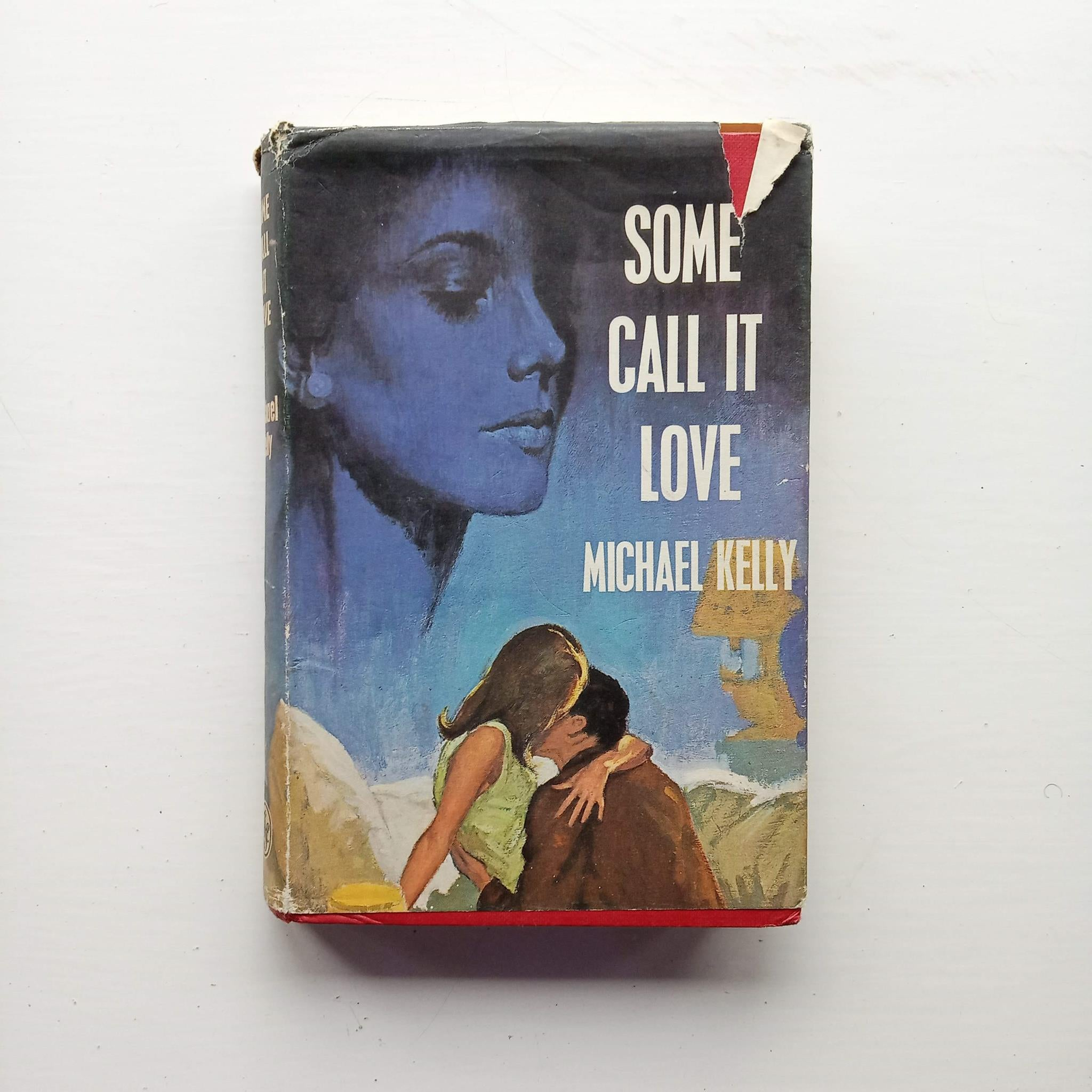 Some Call it Love by Michael Kelly