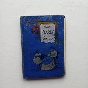 The Pearly Gates/Almost a Sacrifice by Mrs Rigg and Ellen Ross