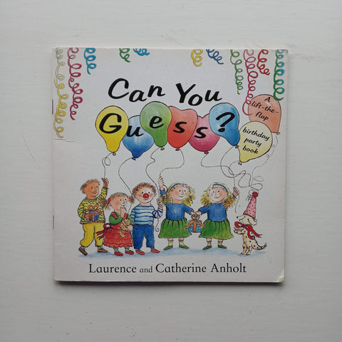 Can You Guess by Laurence Anholt