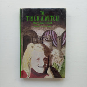 To Trick a Witch by Margaret Elliot