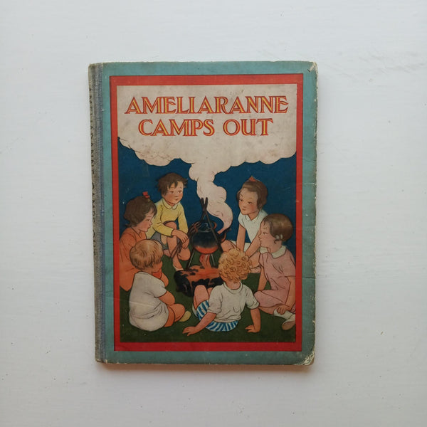 Ameliaranne Camps Out by Constance Heward
