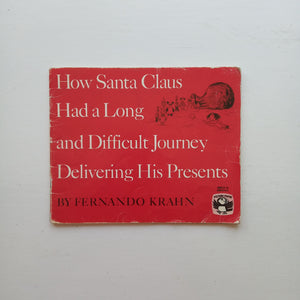 How Santa Claus Had a Long and Difficult Journey Delivering His Presents by Fernando Krahn