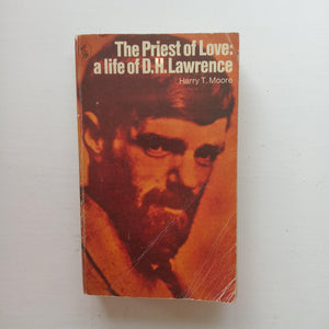 The Priest of Love: A Life of D.H. Lawrence by Harry T. Moore