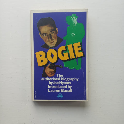 Bogie: The Authorised Biography by Joe Hyams