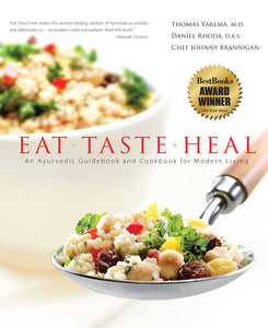 Eat Taste Heal- An Ayurvedic Guidebook and Cookbook