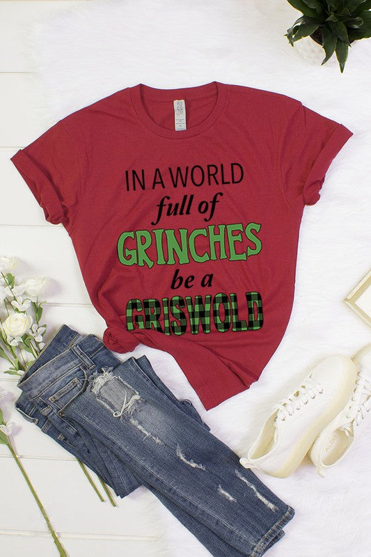 In A World Full Of Grinches Graphic Tee Top