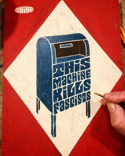 "Mike Shine ""This Machine Kills Fascists"" Second Edition Screen Print"