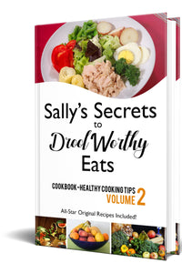 Sally's Secrets to Drool Worthy Eats-Volume 2