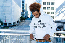 Load image into Gallery viewer, I'm the Negus of My Life hoodie