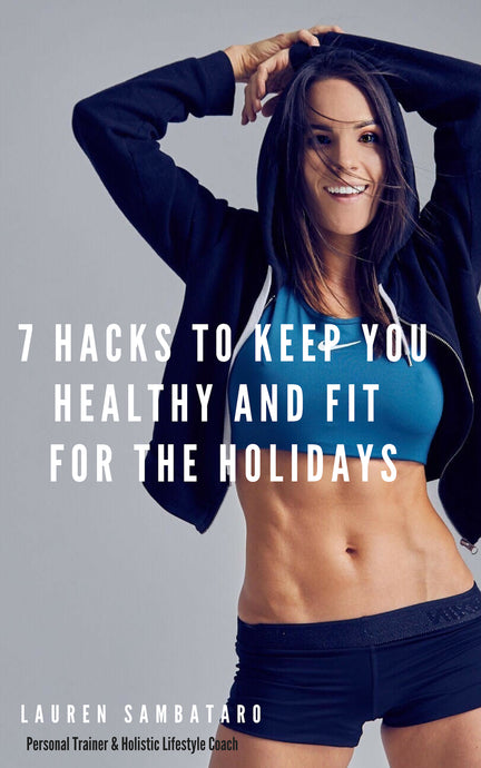 7 Hacks to Stay Healthy and Fit For the Holidays