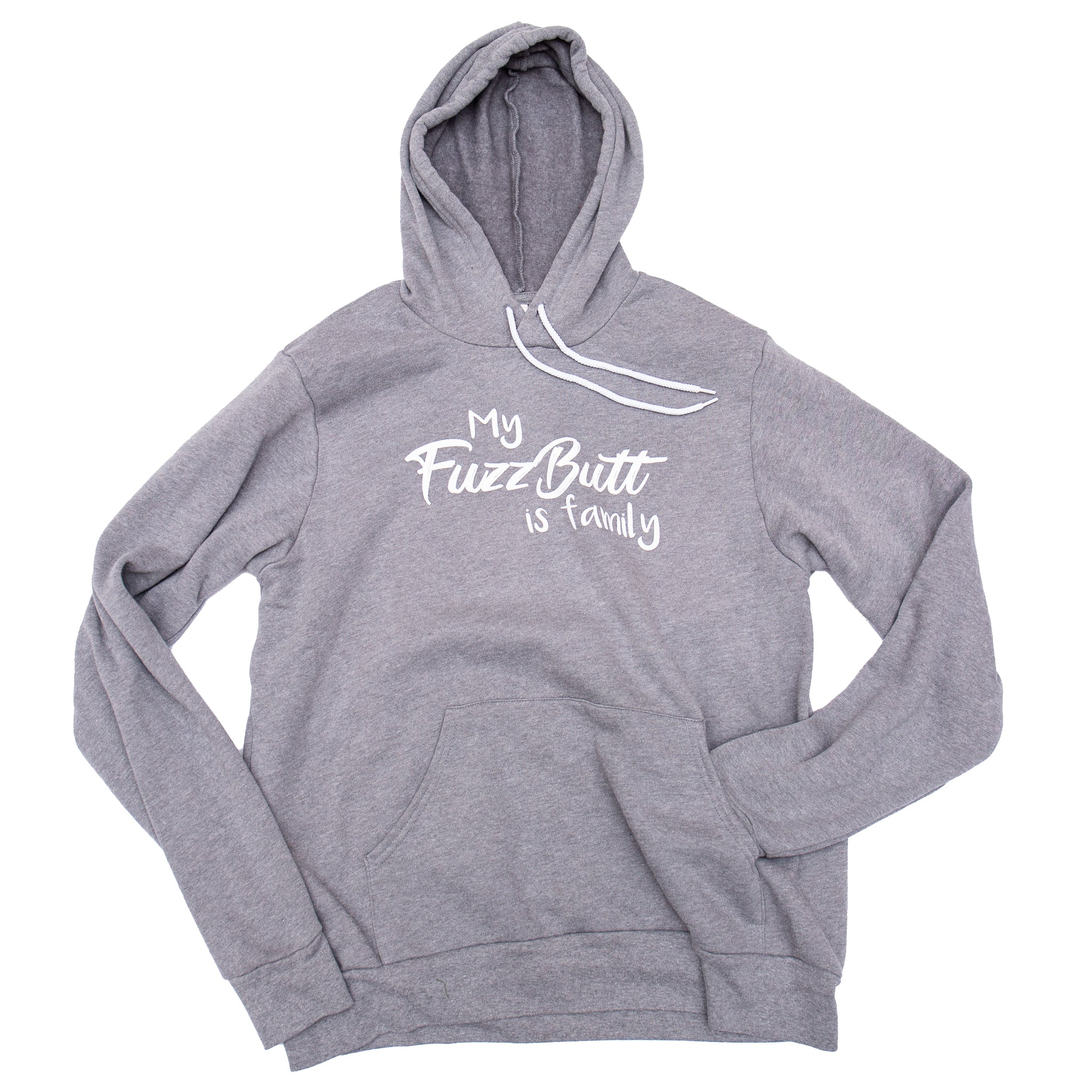 My FuzzButt is Family Grey Hooded Sweatshirt